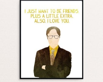 """The Office - Dwight Schrute to Angela Martin - """"I just want to be friends. Plus a little extra. Also, I love you."""" Watercolor Digital Print"""