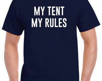 My Tent My Rules Tenting Camping Camper