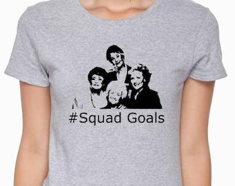 Squad Goals; Golden Girls; #squadgoals; Mom Shirt; Mother's Day; Momlife; Dorothy; Rose; Sophia; Blanche