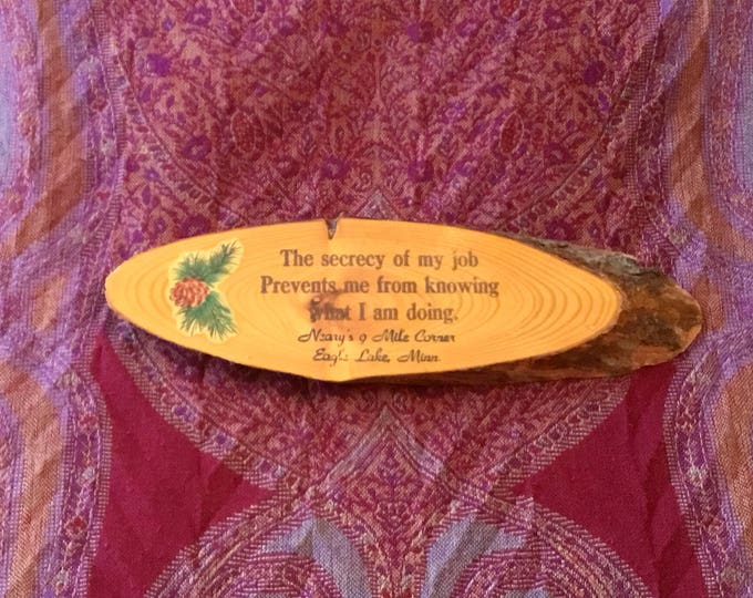 """Vintage WOOD TREE BARK Slice Wall Sign Plaque Quote Souvenir """"The Secrecy of my job..."""""""