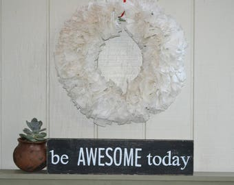 Be Awesome Today Sign, Be Awesome Today, Wood Sign, Inspirational Quote, Motivational, Kids Wall Art, Nursery Decor, Housewarming Gift,