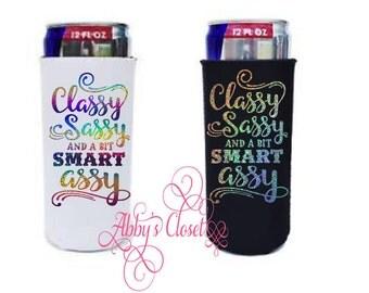 Custom Sparkly Classy, Sassy Slim Can Cooler