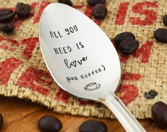 All You Need Is Love (And Coffee) Hand Stamped Spoon • Stamped Silverware • Gift Idea for Coffee Lover