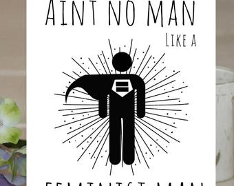 Feminist Valentineu0027s Card: Ainu0027t No Man Like A Feminist Man. Surprise Your