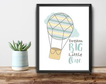 Dream Big Little One Print, Hot Air Balloon Print, Nursery Print, Nursery Quote, Neutral Nursery, Instant Download Printable, Kids Room