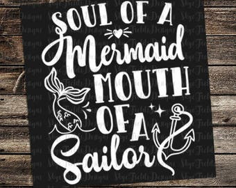Soul of a Mermaid, Mouth of a Sailor SVG, JPG, PNG, Studio.3 File for Silhouette, Cameo, Portrait, Cricut, Cut File