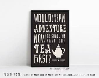 Peter Pan Print - Gift for Tea Lovers - J M Barrie Quote - Typography Print - Adventure Quote - Literary Quote - Kitchen Wall Art