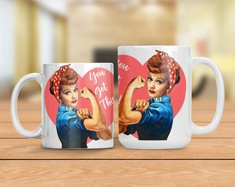 Lucy as Rosie the Riveter Mug, You Got This Lucy Cup, Bridesmaid Gift, Motivational and Inspirational Mug, Humorous Lucille Ball Mug