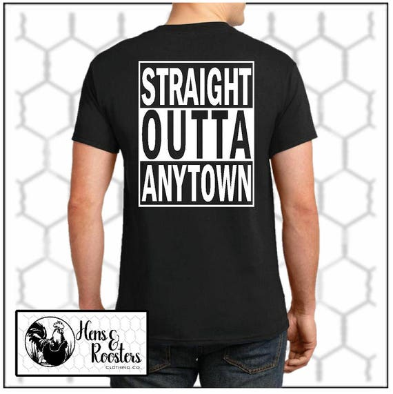 STRAIGHT OUTTA Any Town, City or State T-Shirt / Your Town / Your State / Your City -  Up to a 5X - (G2000) #1303