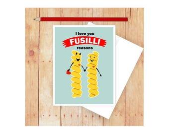 I Love You Fusilli Reasons Card, Funny Valentine Card, Pun Card, Funny Love Card, I Love You Card, Funny Anniversary Card,Pasta, Puns