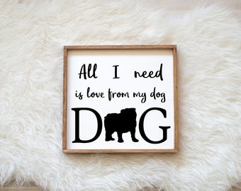 Hand Painted Bulldog All I Need is Love from my Dog Sign on Painted Wood, Dog Decor Dog Painting, Gift for Dog People New Puppy Housewarming