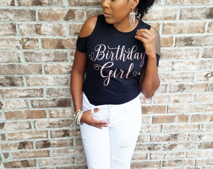 Cold Shoulder Birthday Shirt,  Glitter Rose Gold Birthday Girl Shirt, Birthday Behavior, Birthday T-Shirt, Unique Birthday Shirts For Women