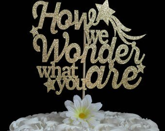 How we Wonder what you are Cake Topper - Glitter Cake Topper - Twinkle Twinkle Little Star Baby Shower - Gender Reveal - Baby Sprinkle