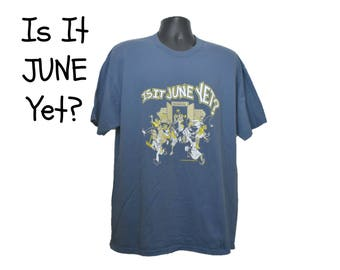 "90s ""Is It JUNE YET?"" Size XL Mens Womens Teachers Students College High School Blue Tee Lee Graphic Shirt Extra Large Modern Process"