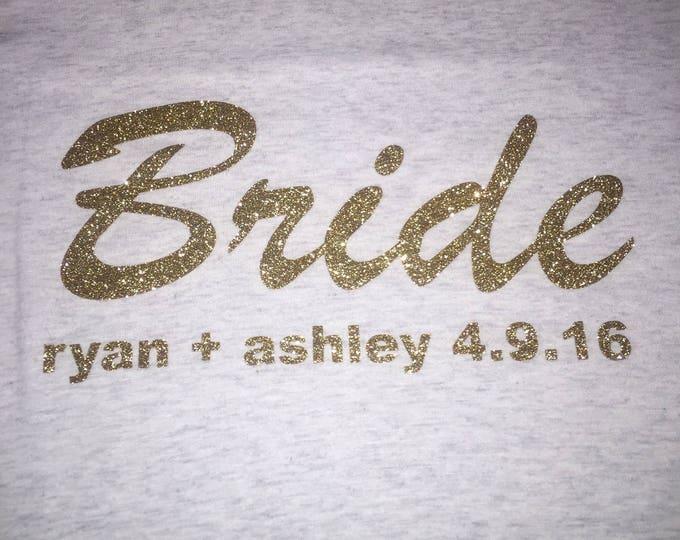 Customized Bride Shirt. Short sleeve Bride Gold Glitter tank or Shirt with bride and groom name . XXXL, XXL, XL, Large, medium small -