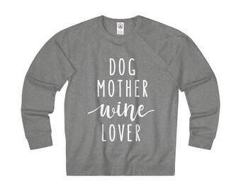 Dog Mother Wine Lover Sweatshirt, Dog Mom Shirt Dog lovers Hoodie, Unisex Heather Pullover Sweatshirts, Dog Lover Gift Hoodies