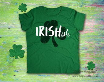 Women's St. Patricks Day Shirt, Irishish, Irish Shirt, Shamrock, Green Shirt, Irish Tee, Funny