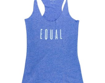 Equal Racerback Tank - Womens Racerback Tank - Equality Tank - Womens Rights Tank - Womens Equality Tank - Equal Rights - Sale