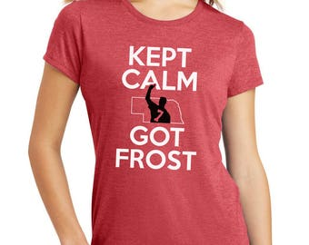 Women's Nebraska Cornhuskers Football KEPT CALM GOT Frost Premium Tri-Blend Scott Frost Tee Shirt Husker Apparel And Game Day Gear