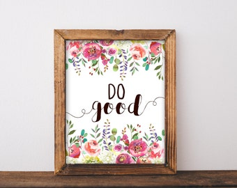 Do Good, printable quotes, inspirational wall art, inspirational quote, inspirational signs, french country, wall art quotes, country decor