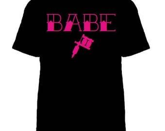 Babe shirt, Tattooed Babe shirt, Tattooed Babe, Inked Babe, 3 COLORS!, Tattoo Clothing, Inked, Inked shirt, Got Ink shirt, Ink Addict