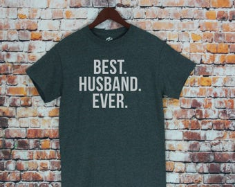 Best Husband Ever T-shirt- Men's shirt, Fathers Day, Husband tee, gift for husband, Birthday, Anniversary Gift, Wedding gift.