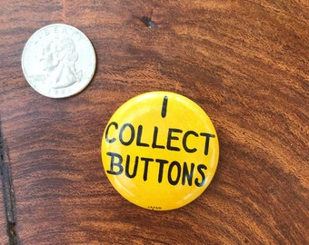 I Collect Buttons Button