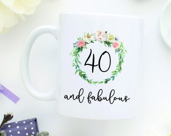 40 And Fabulous Mug, Forty And Fabulous Mug, Turning 40, 40th birthday ideas, 40th Birthday, 40th Birthday Gift, Happy Birthday Mug