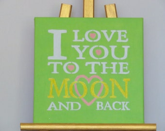 I Love You To The Moon And Back~ ( 8x8 painting)