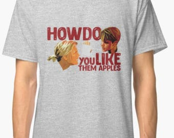 How Do You Like Them Apples - Good Will Hunting T Shirt