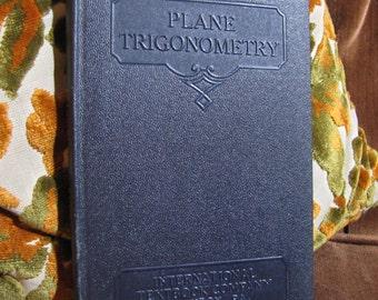 "Vintage ""Plane Trigonometry"" by the International Textbook Company of Scranton PA copyright 1906, 1935, 1936 #319B"