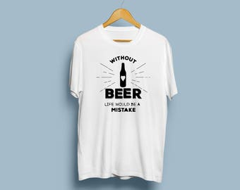 Beer Shirt Funny T Shirt Birthday Party Clothing Shirt For Men Graphic Tee Live Shirt with Sayings Text Tumblr Shirt Graphic Tee TU1091