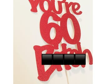 Any age! You're 60 Bitch cake topper, novelty cake topper, over the hill cake, 60th birthday, old age cake topper, funny cake topper