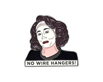 No Wire Hangers Mommie Dearest Pin