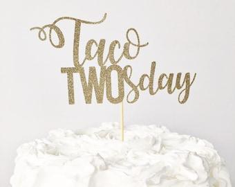 Taco TWOsday Cake Topper / Taco Tuesday / Fiesta Theme Birthday Party / Fiesta Cake Topper / Taco Bout A Party Cake Topper / 2nd Birthday
