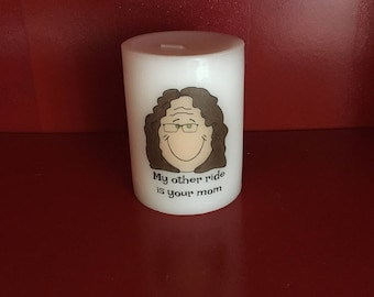 "Funny Sarcastic Candle ""My Other Ride is Your Mom"" Adult Humor"