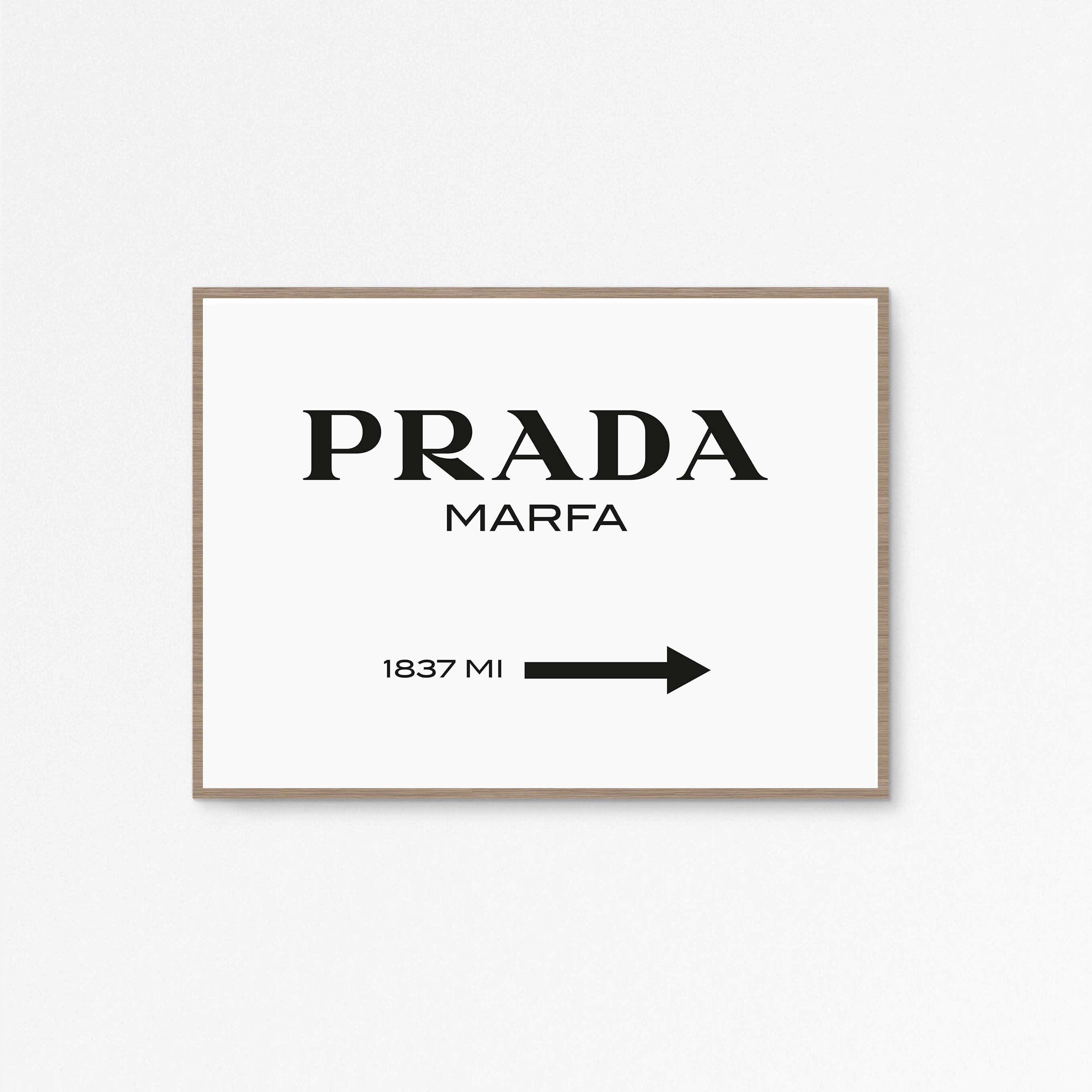prada marfa print prada marfa art prada poster fashion art. Black Bedroom Furniture Sets. Home Design Ideas