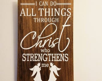 I can do all things through Christ wooden sign