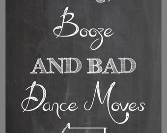 PRINTABLE 8x10 BBQ, Booze and Bad Dance Moves CHALKBOARD Sign