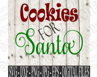 Cookies for Santa Svg, Santa Svg, Cookie Svg, Christmas Svg, Svg File, Digital File, SVG, DXF, EPS, Png, Jpg, Cricut Svg, Silhouette Svg