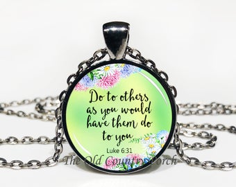 Do To Others-Luke 6:31-Glass Pendant Necklace/Bible Verse/Scripture/Christian Gift/Religious Jewelry/Faith/Baptism Gift/Bible Chapter