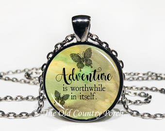 Adventure is Worthwhile in Itself-Glass Pendant Necklace/Graduation gift/mothers day/Gift for her/girlfriend gift/friend gift/birthday gift