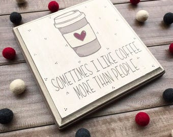"Coffee Quote • 7"" x 7"" Wood Plaque • Coffee Humor • Coffee Home Decor • Kitchen Decor"