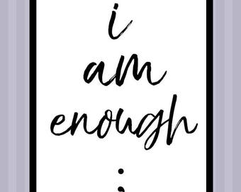 I Am Enough | Typography | Quote Print