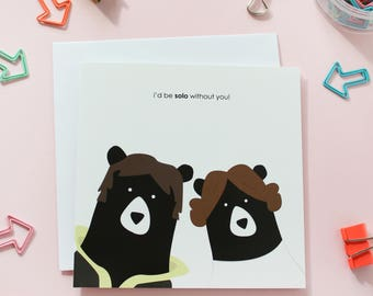 I'd be solo without you, valentines day card, anniversary card