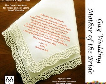 Gay Wedding ~ Mother of the Bride Gift From Her Daughter L105 Title, Sign & Date for Free!  Wedding Handkerchief Poem Printed Hankie