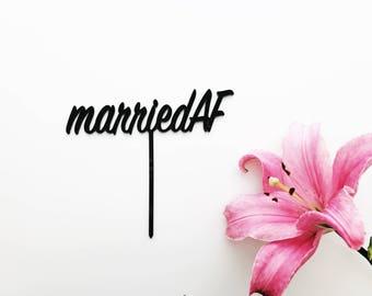 Married AF Cake Topper, wedding cake, wedding topper, funny wedding cake topper, Cake Topper, DIY Cake Topper