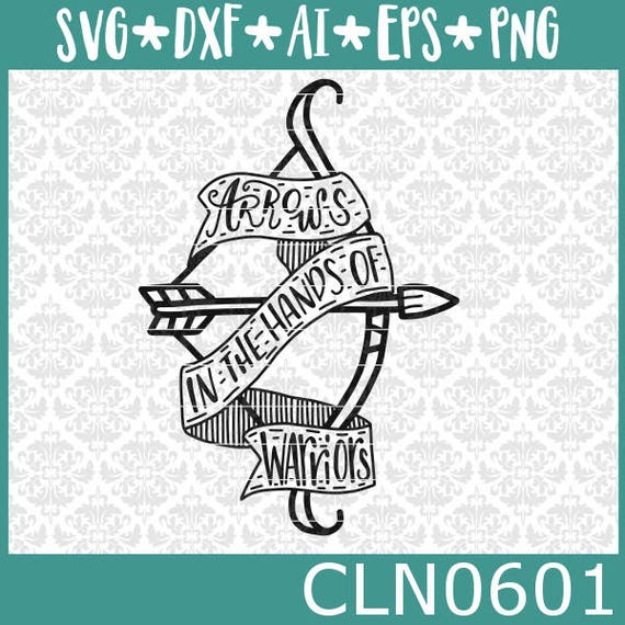 CLN0601 Arrows In The Hands Of Warriors Archery Bow Bible SVG DXF Ai Eps PNG Vector Instant Download Commercial Cut File Cricut SIlhouette
