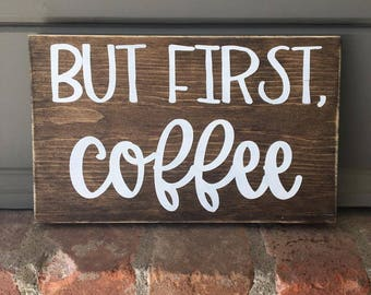 But First Coffee Wood Sign   Coffee Wood Sign   Wooden Sign   Kitchen Wood Sign   Kitchen Decor   Rustic Wood Sign   Home Decor   Wood Signs