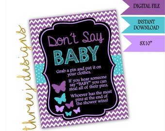 Butterfly Baby Shower Don't Say Baby Game Sign - INSTANT DOWNLOAD - Purple and Teal - Digital File - J001